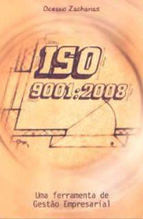 ISO 9001:2008 – Uma ferramenta de Gestão Empresarial